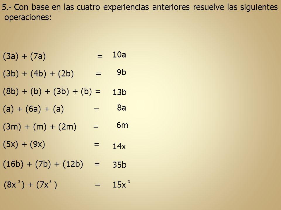 5.- Con base en las cuatro experiencias anteriores resuelve las siguientes
