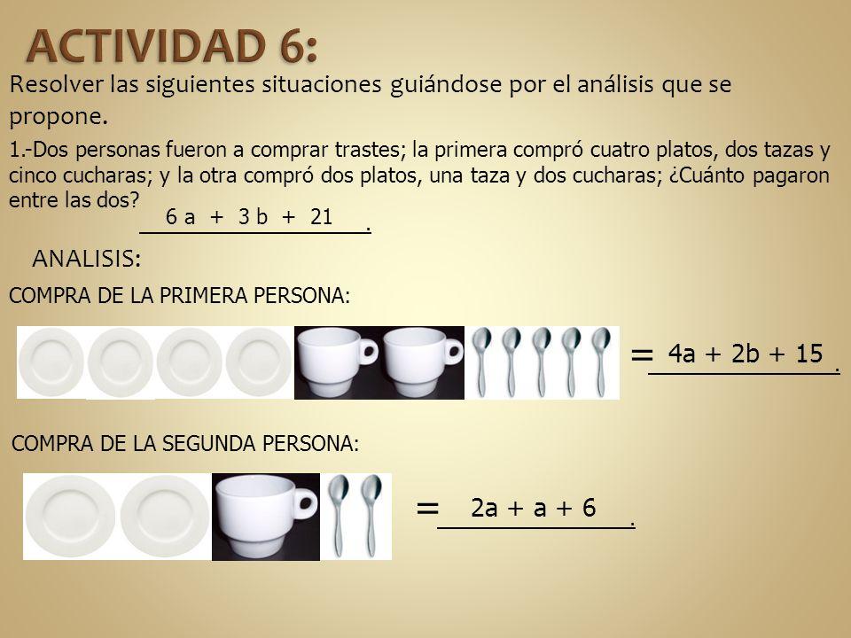ACTIVIDAD 6: Resolver las siguientes situaciones guiándose por el análisis que se. propone.