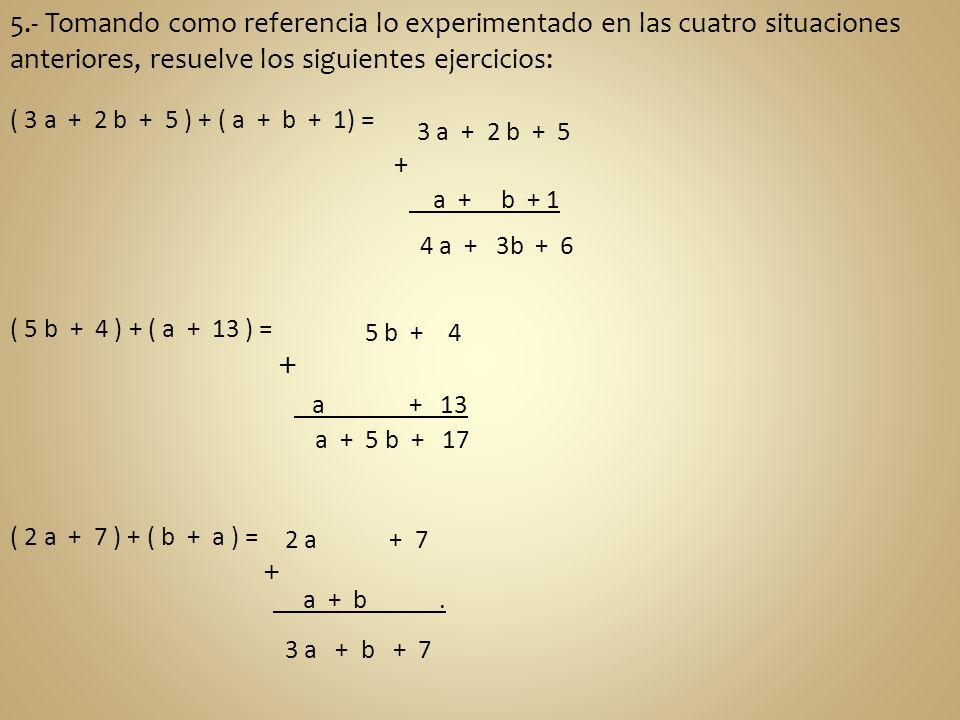 5.- Tomando como referencia lo experimentado en las cuatro situaciones