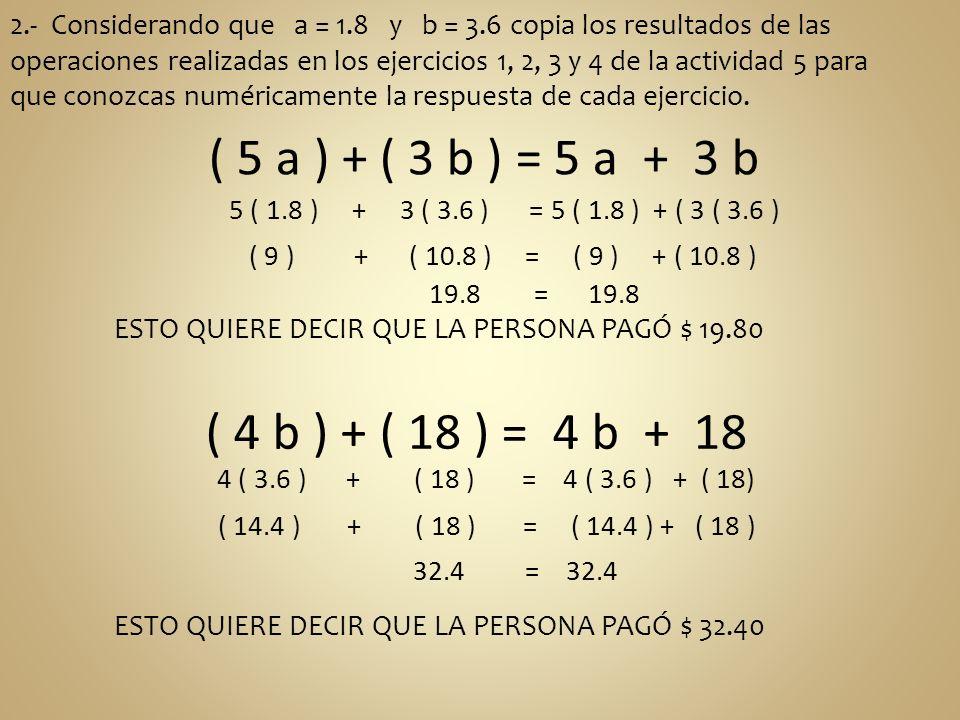 ( 5 a ) + ( 3 b ) = 5 a + 3 b ( 4 b ) + ( 18 ) = 4 b + 18