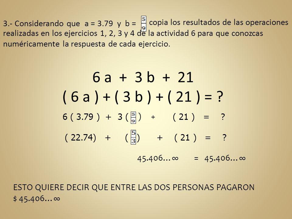 3.- Considerando que a = 3.79 y b =