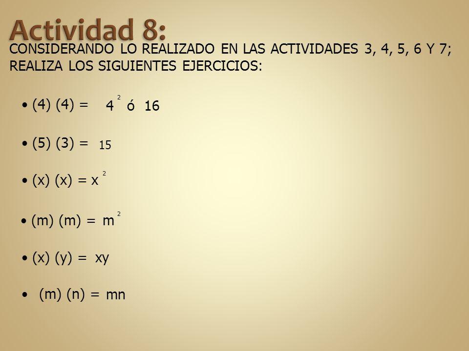 Actividad 8: CONSIDERANDO LO REALIZADO EN LAS ACTIVIDADES 3, 4, 5, 6 Y 7; REALIZA LOS SIGUIENTES EJERCICIOS:
