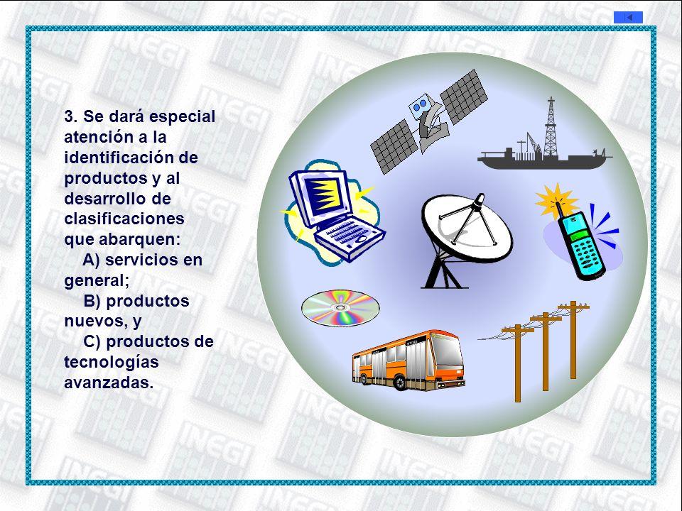 3. Se dará especial atención a la identificación de productos y al desarrollo de clasificaciones