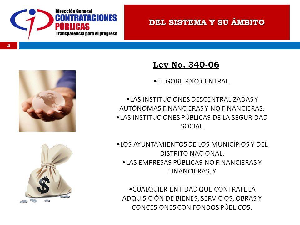 Ley No. 340-06 DEL SISTEMA Y SU ÁMBITO EL GOBIERNO CENTRAL.