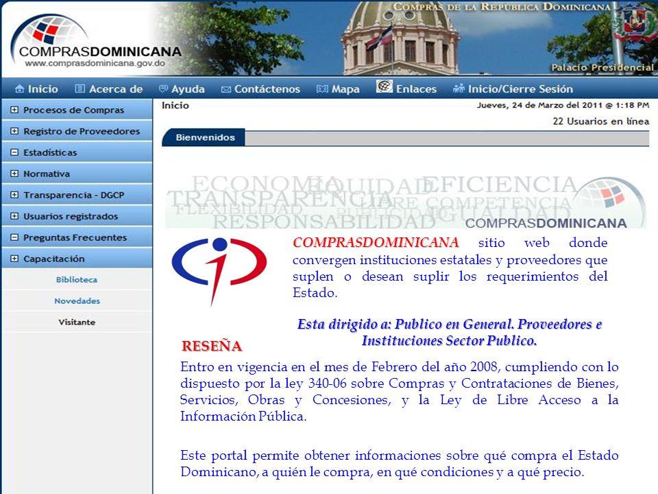 COMPRASDOMINICANA sitio web donde convergen instituciones estatales y proveedores que suplen o desean suplir los requerimientos del Estado.