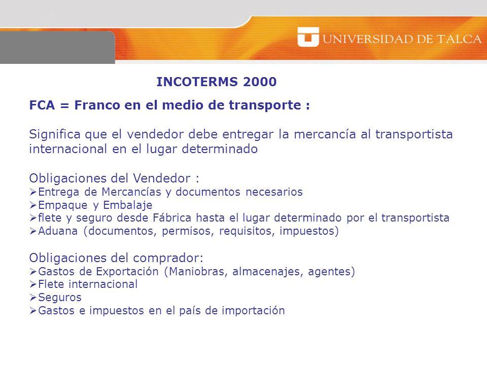 FCA = Franco en el medio de transporte :