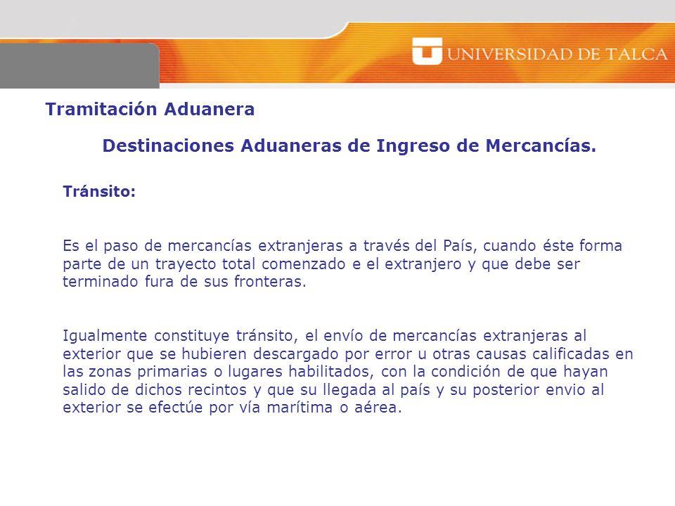 Destinaciones Aduaneras de Ingreso de Mercancías.