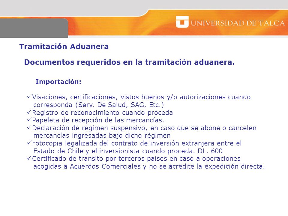 Documentos requeridos en la tramitación aduanera.