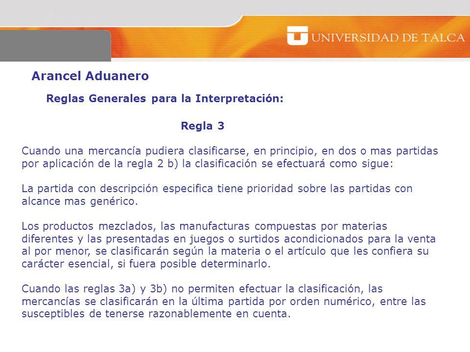 Arancel Aduanero Reglas Generales para la Interpretación: Regla 3