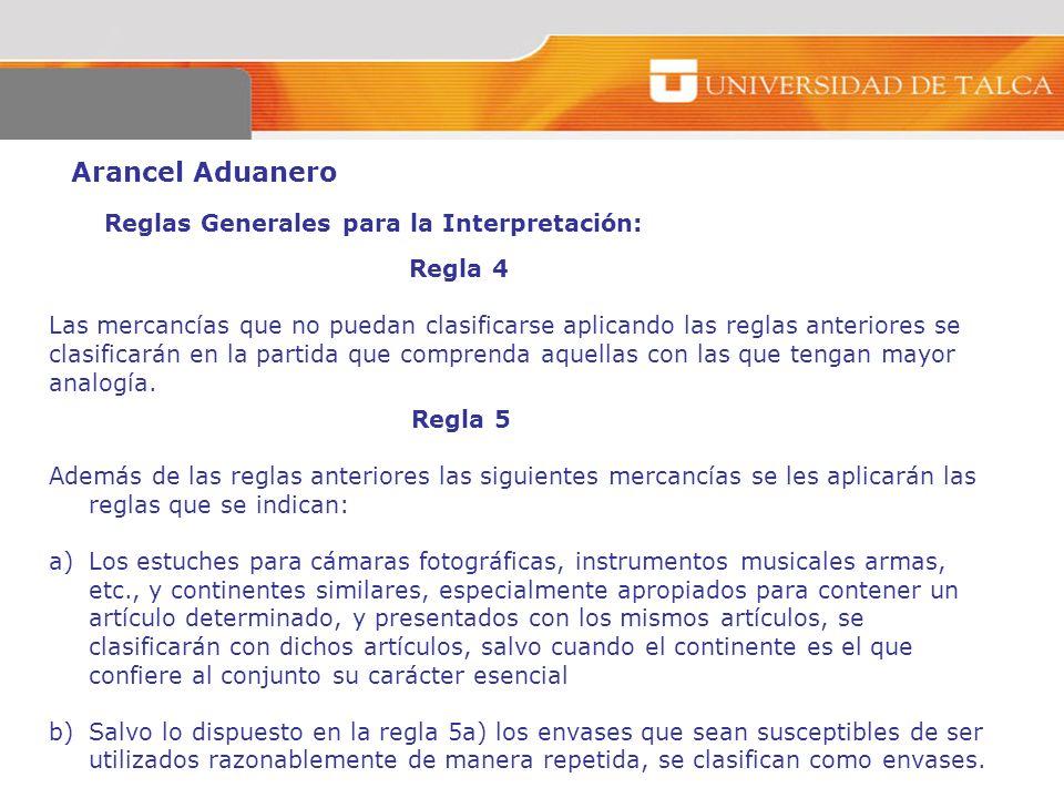 Arancel Aduanero Reglas Generales para la Interpretación: Regla 4