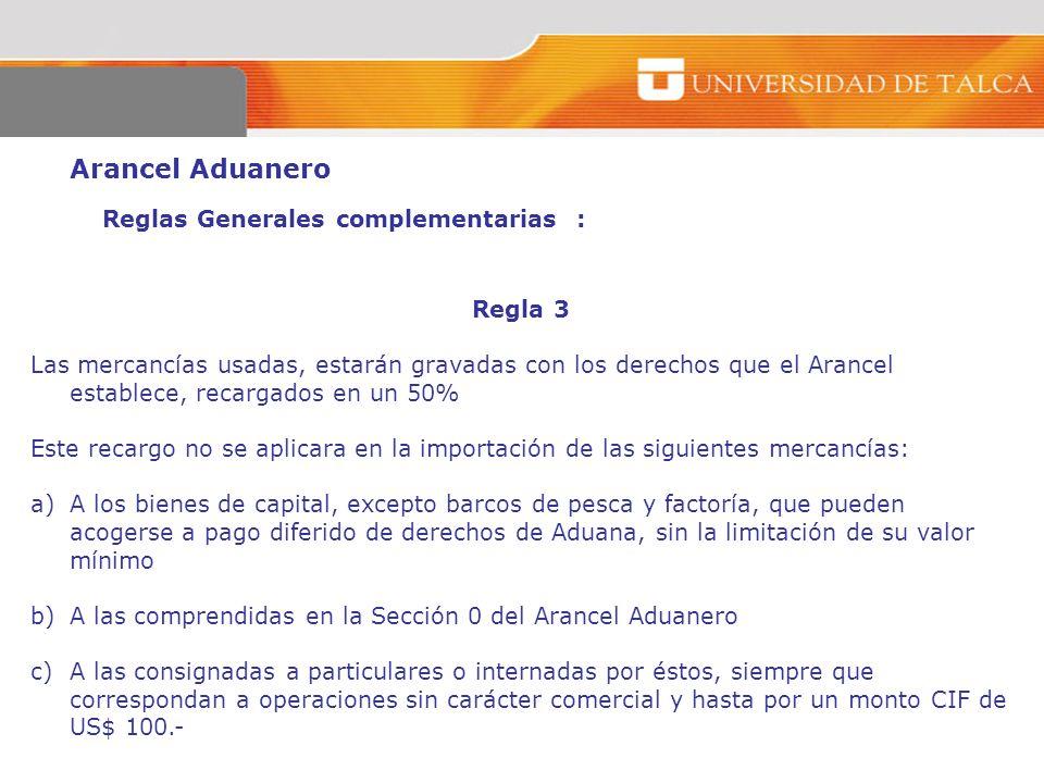 Arancel Aduanero Reglas Generales complementarias : Regla 3