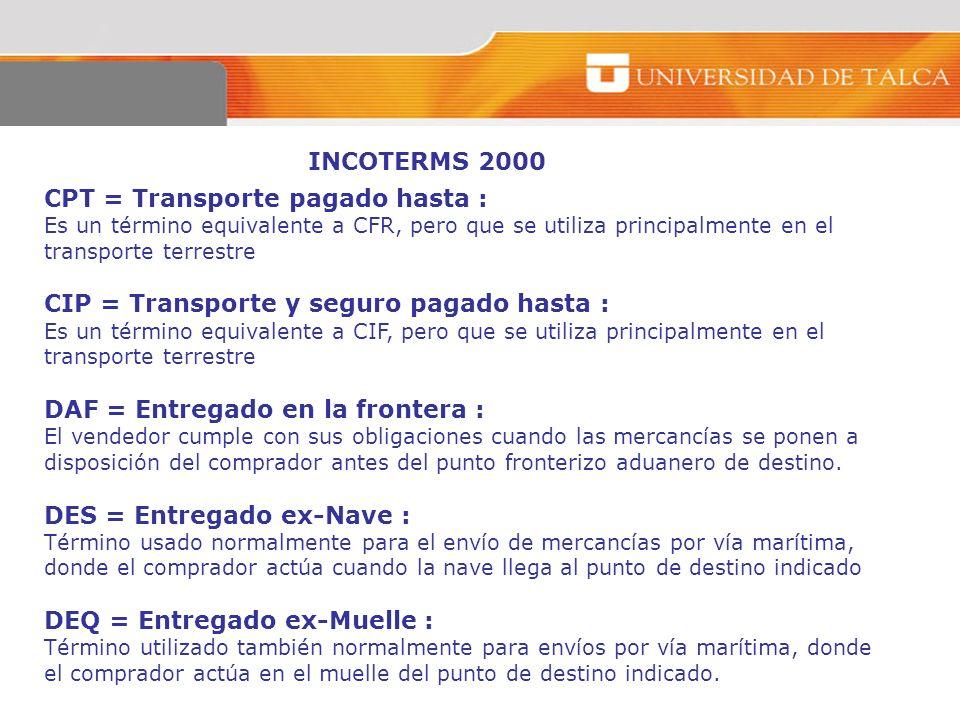 CPT = Transporte pagado hasta :