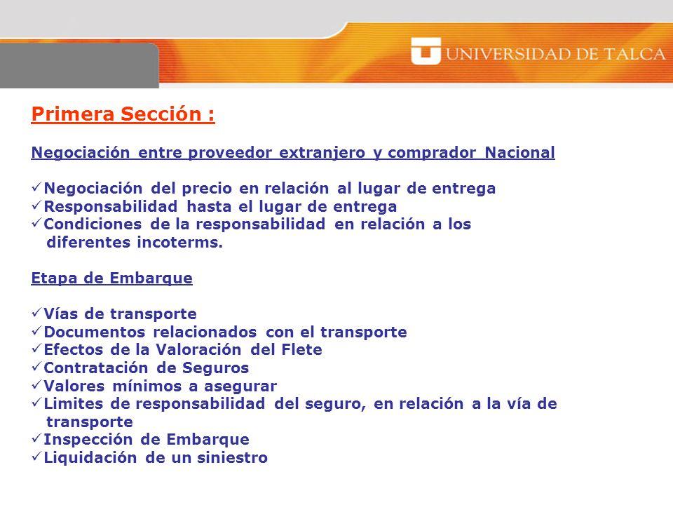 Primera Sección : Negociación entre proveedor extranjero y comprador Nacional. Negociación del precio en relación al lugar de entrega.