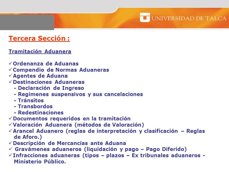 Tercera Sección : Tramitación Aduanera Ordenanza de Aduanas