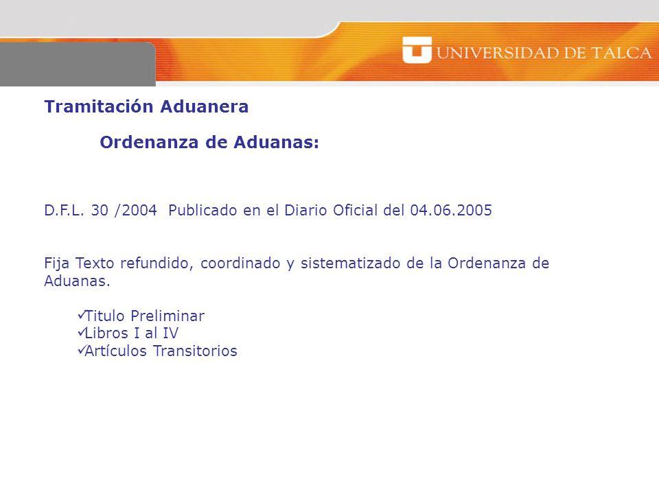 Tramitación Aduanera Ordenanza de Aduanas: