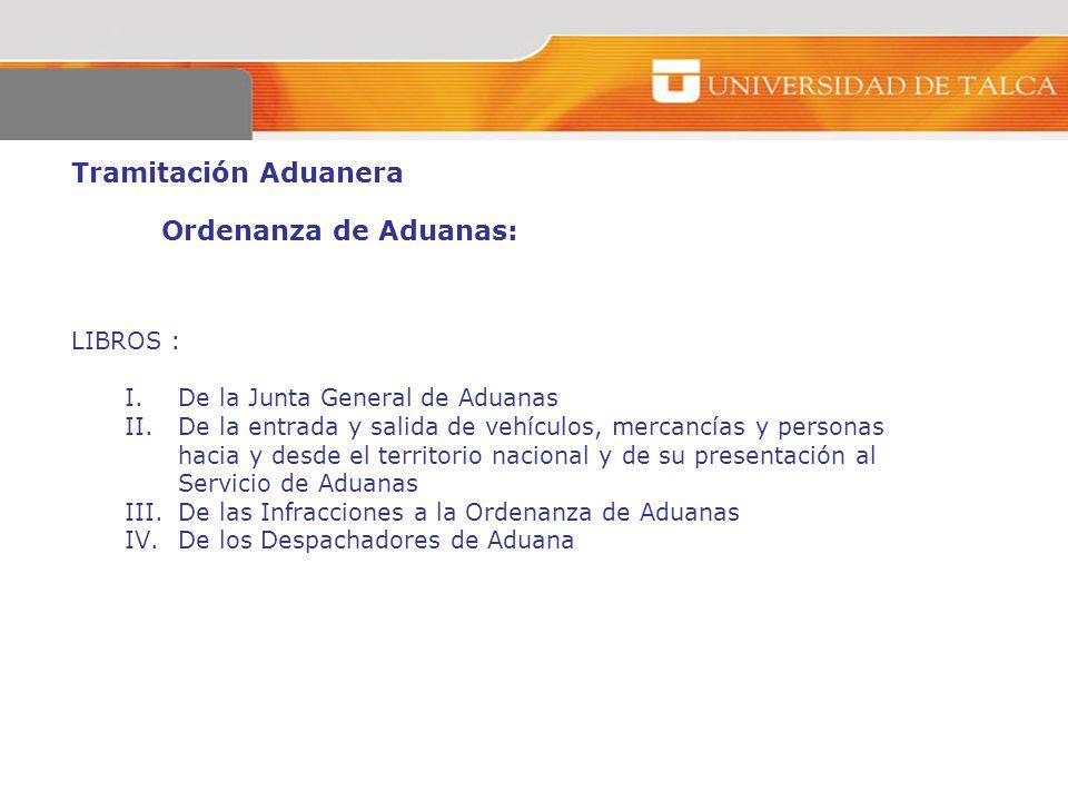 Tramitación Aduanera Ordenanza de Aduanas: LIBROS :