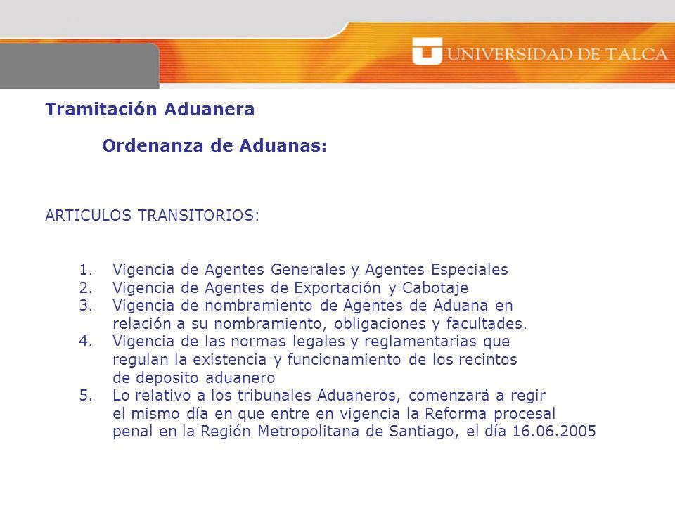 Tramitación Aduanera Ordenanza de Aduanas: ARTICULOS TRANSITORIOS: