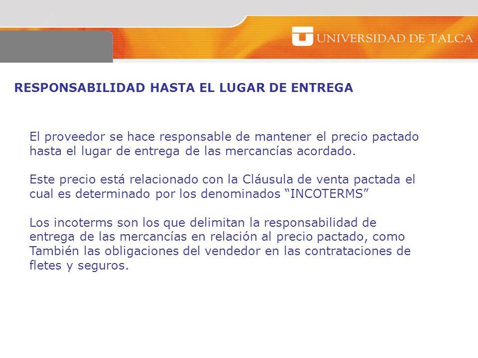 RESPONSABILIDAD HASTA EL LUGAR DE ENTREGA