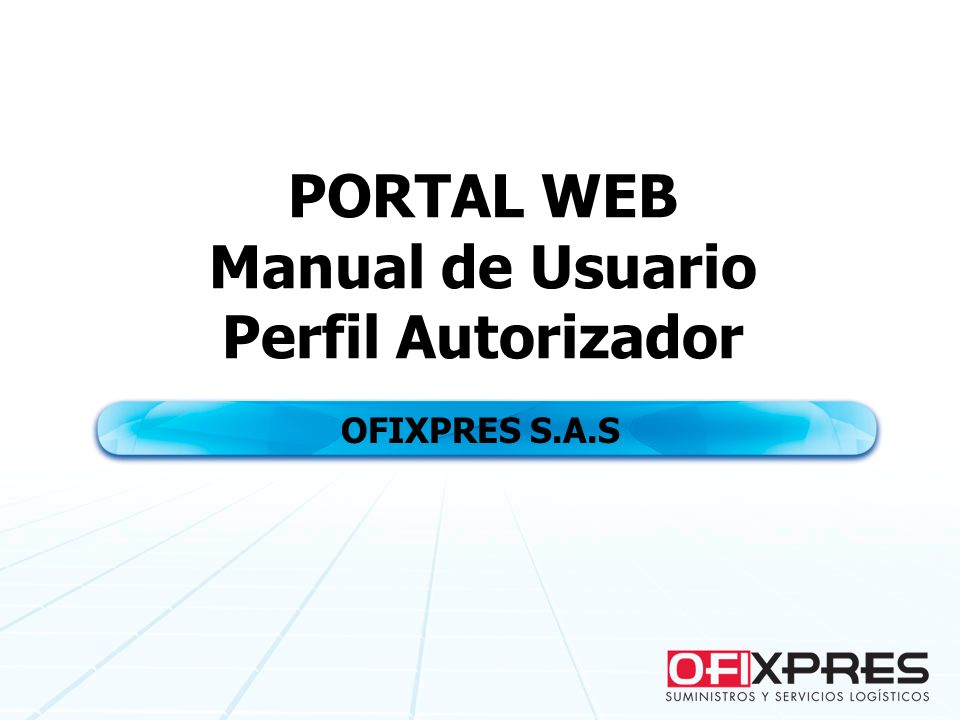 PORTAL WEB Manual de Usuario Perfil Autorizador