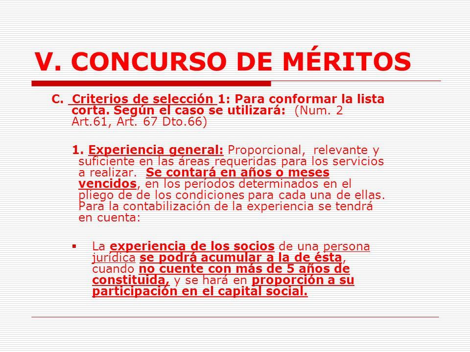 V. CONCURSO DE MÉRITOS C. Criterios de selección 1: Para conformar la lista corta. Según el caso se utilizará: (Num. 2 Art.61, Art. 67 Dto.66)