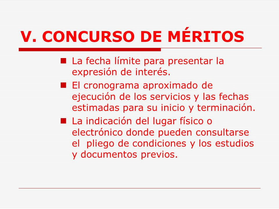 V. CONCURSO DE MÉRITOS La fecha límite para presentar la expresión de interés.