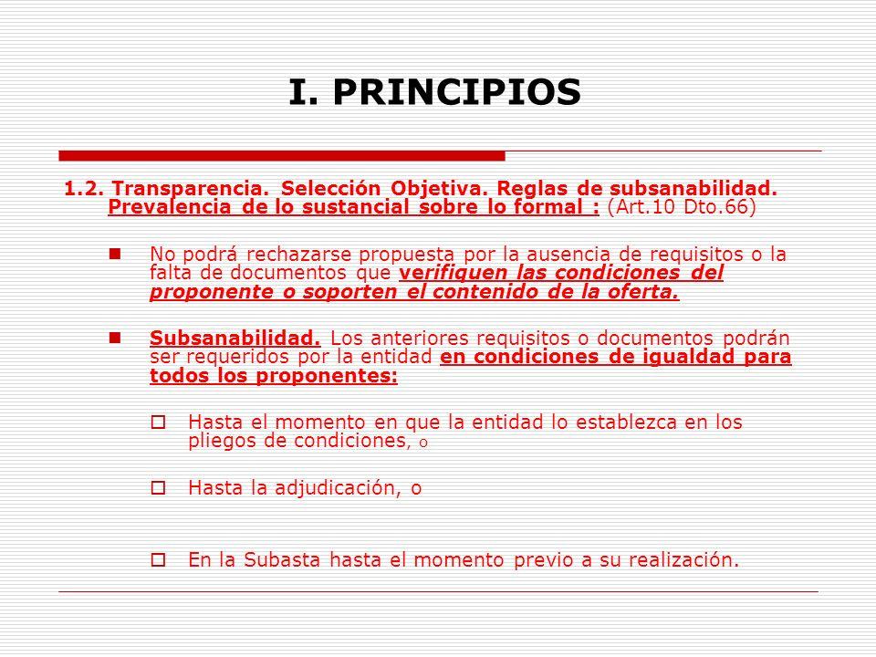 I. PRINCIPIOS 1.2. Transparencia. Selección Objetiva. Reglas de subsanabilidad. Prevalencia de lo sustancial sobre lo formal : (Art.10 Dto.66)