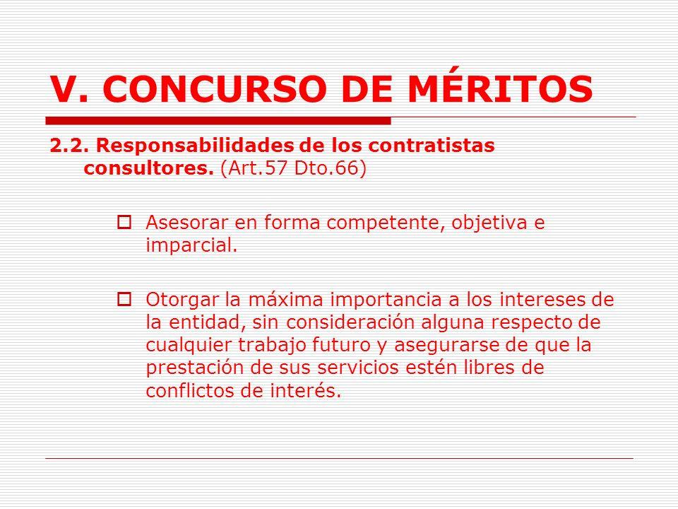 V. CONCURSO DE MÉRITOS 2.2. Responsabilidades de los contratistas consultores. (Art.57 Dto.66) Asesorar en forma competente, objetiva e imparcial.