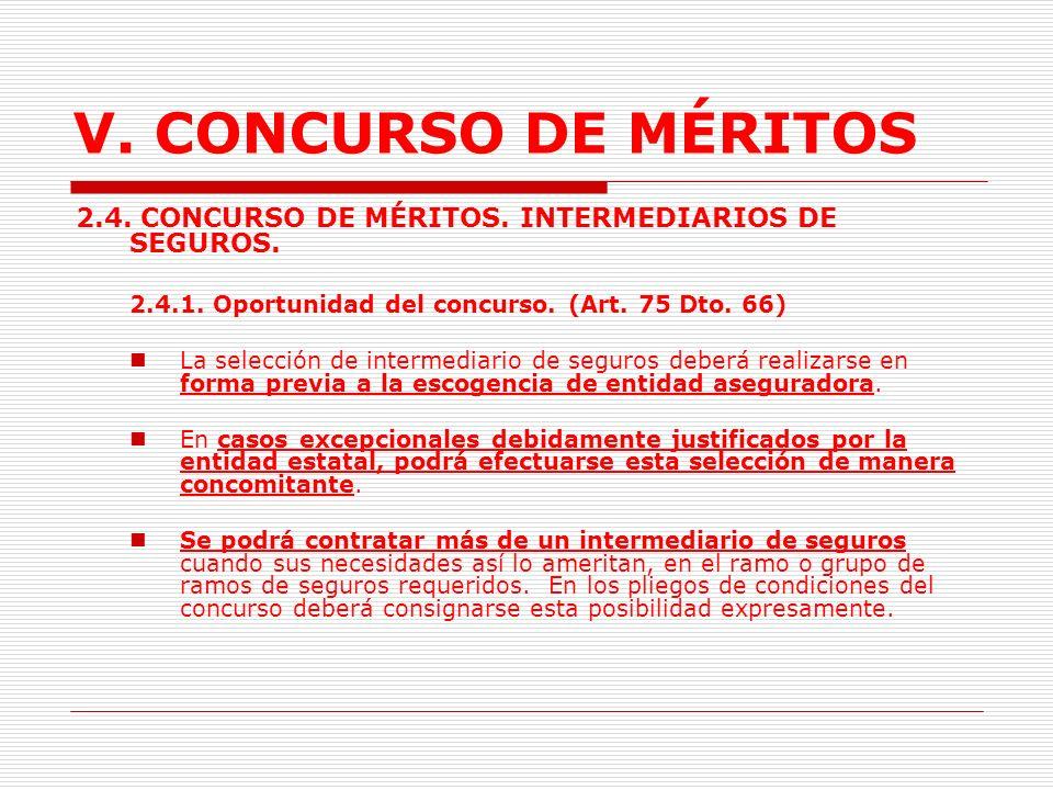 V. CONCURSO DE MÉRITOS 2.4. CONCURSO DE MÉRITOS. INTERMEDIARIOS DE SEGUROS. 2.4.1. Oportunidad del concurso. (Art. 75 Dto. 66)