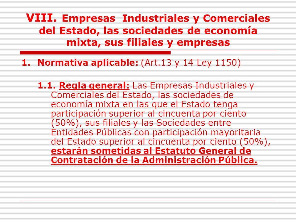 VIII. Empresas Industriales y Comerciales del Estado, las sociedades de economía mixta, sus filiales y empresas