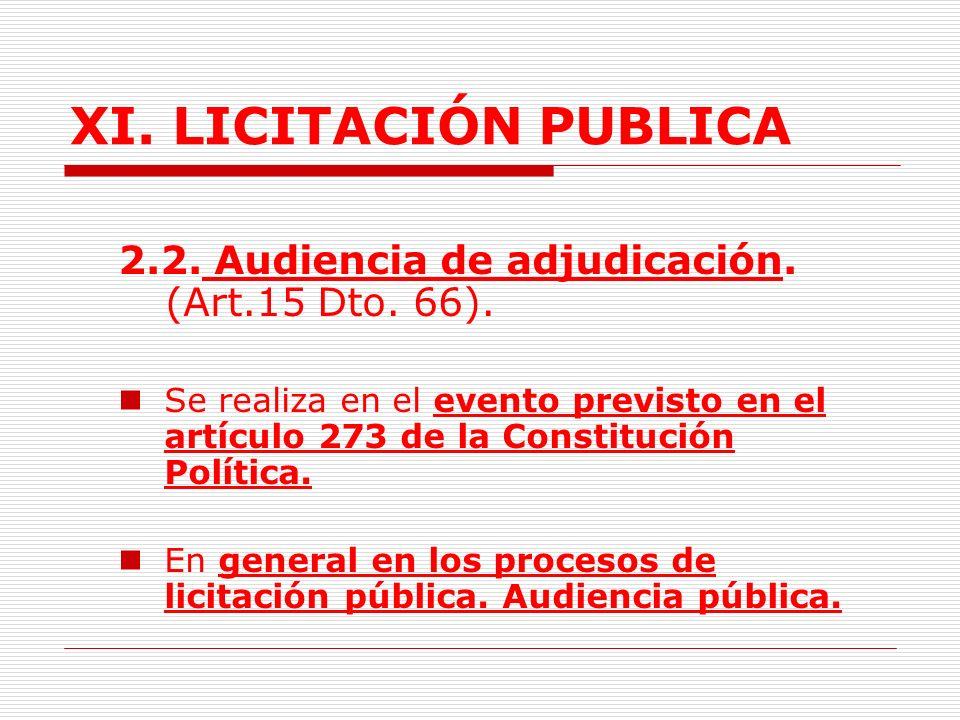 XI. LICITACIÓN PUBLICA 2.2. Audiencia de adjudicación. (Art.15 Dto. 66).