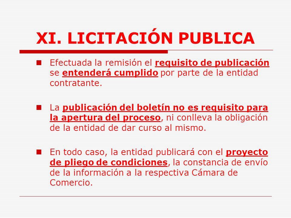 XI. LICITACIÓN PUBLICA Efectuada la remisión el requisito de publicación se entenderá cumplido por parte de la entidad contratante.