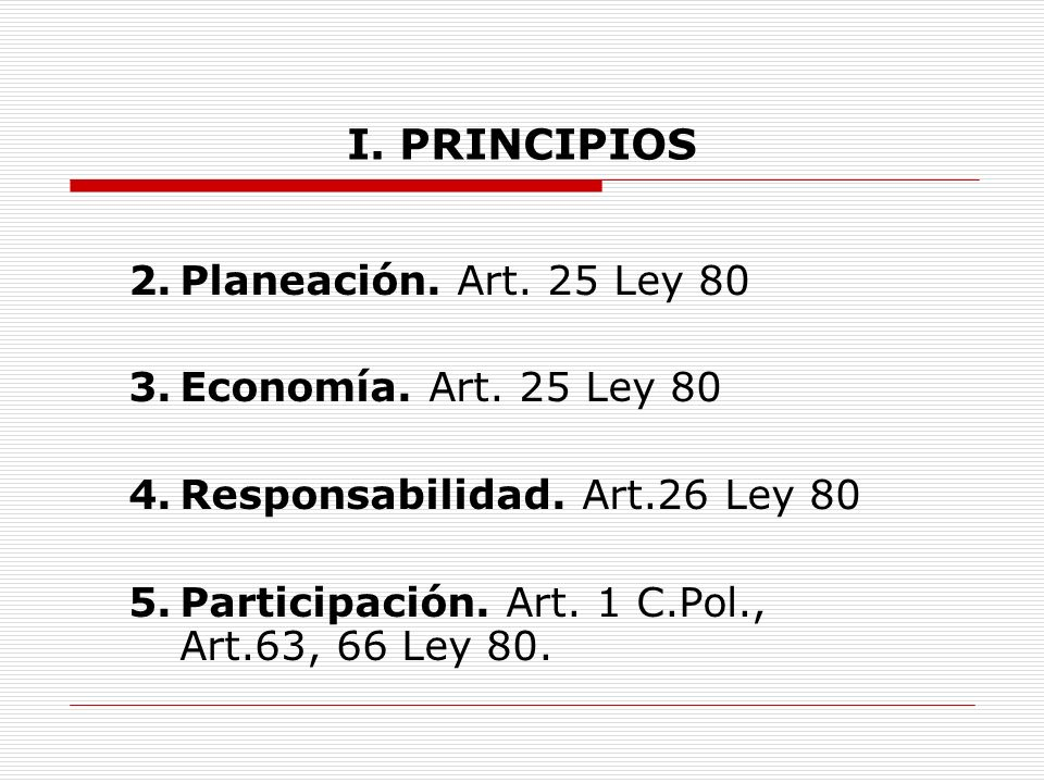 I. PRINCIPIOS 2. Planeación. Art. 25 Ley 80