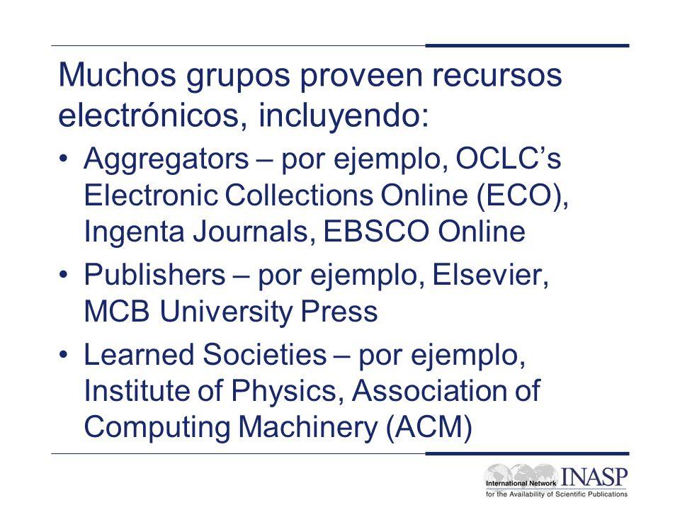 Muchos grupos proveen recursos electrónicos, incluyendo: