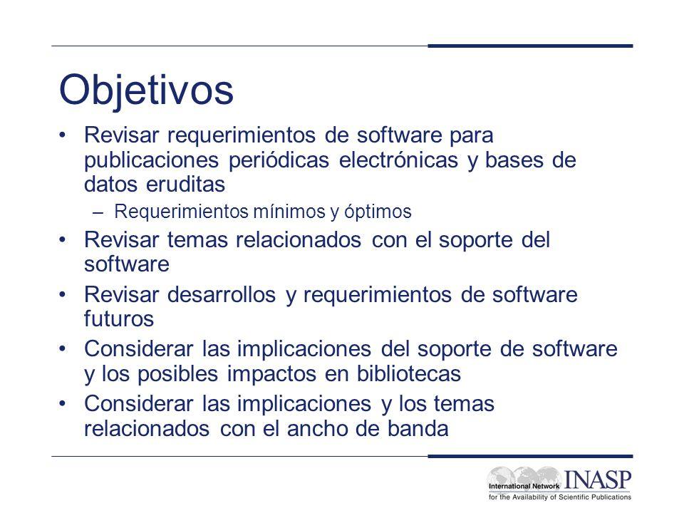 Objetivos Revisar requerimientos de software para publicaciones periódicas electrónicas y bases de datos eruditas.