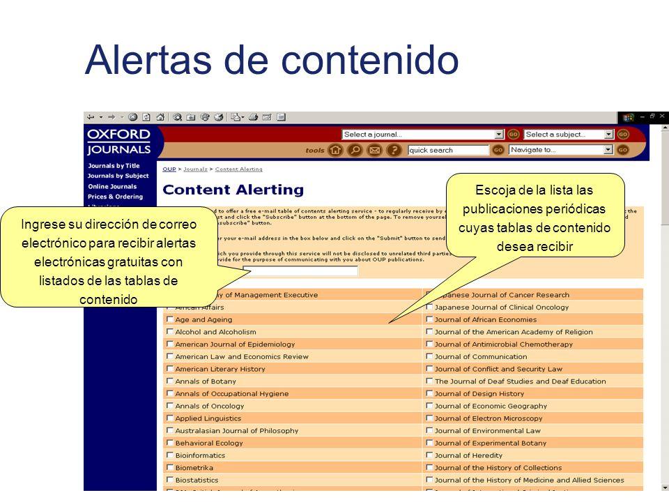 Alertas de contenido Escoja de la lista las publicaciones periódicas cuyas tablas de contenido desea recibir.