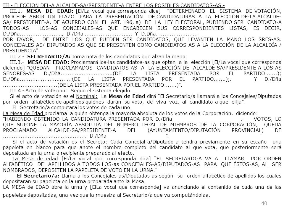 III.- ELECCIÓN DEL-A ALCALDE-SA/PRESIDENTE-A ENTRE LOS POSIBLES CANDIDATOS-AS.-