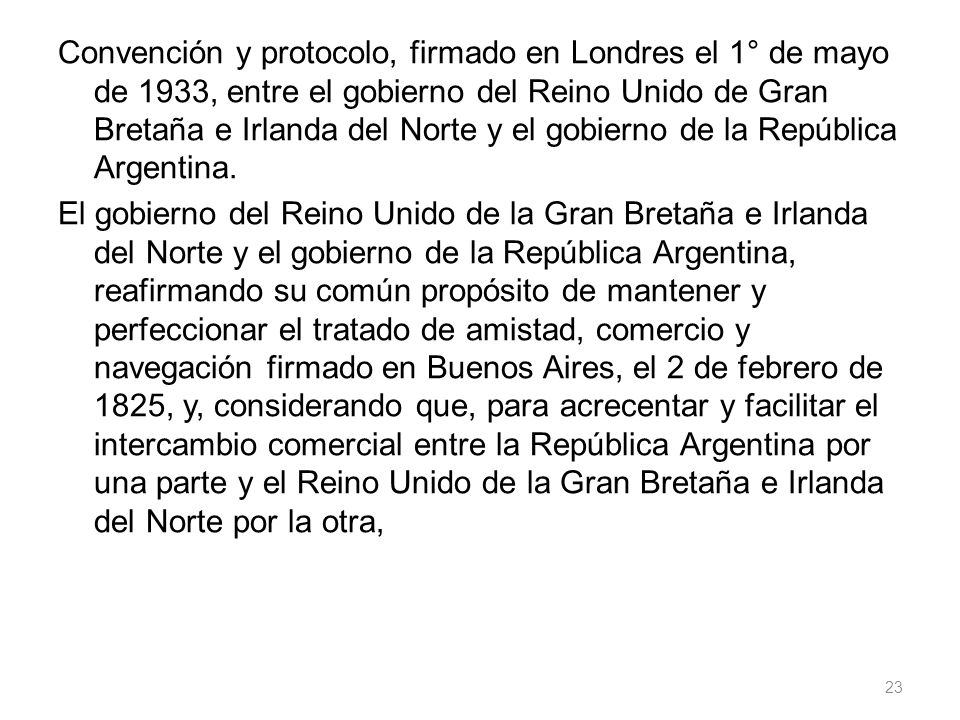 Convención y protocolo, firmado en Londres el 1° de mayo de 1933, entre el gobierno del Reino Unido de Gran Bretaña e Irlanda del Norte y el gobierno de la República Argentina.