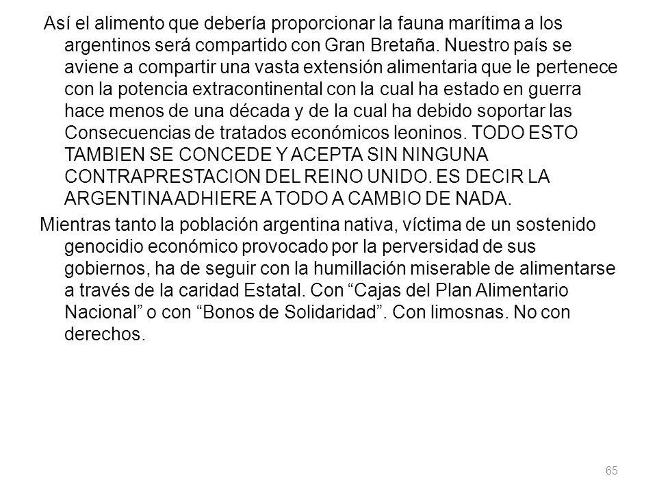 Así el alimento que debería proporcionar la fauna marítima a los argentinos será compartido con Gran Bretaña.