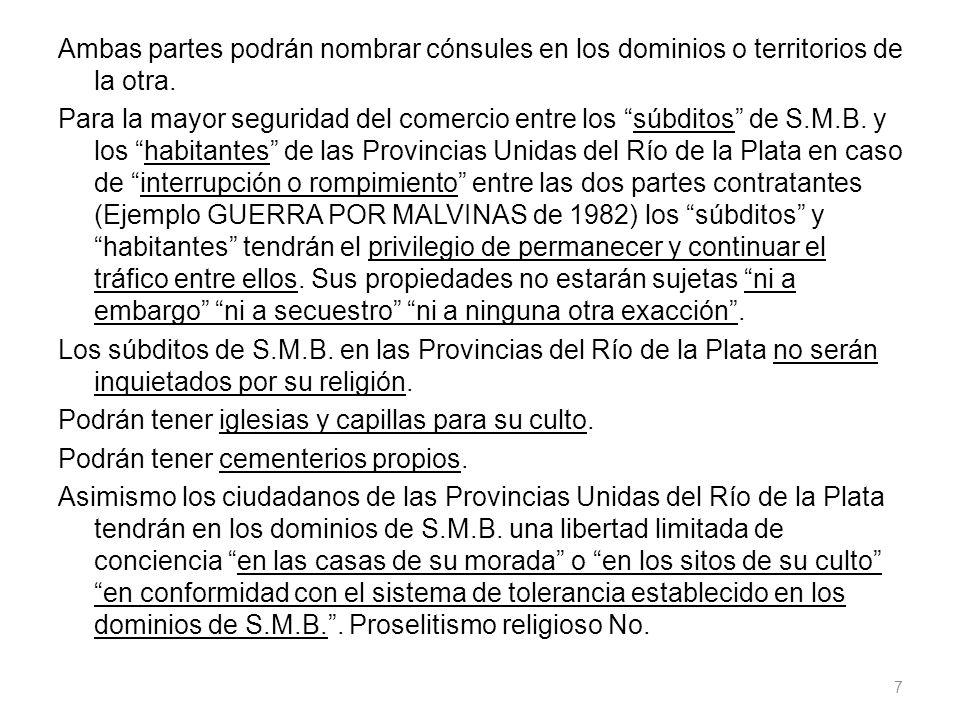 Ambas partes podrán nombrar cónsules en los dominios o territorios de la otra.