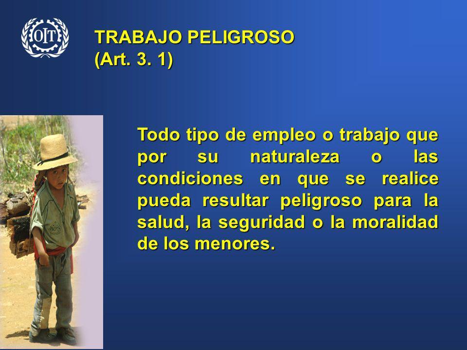TRABAJO PELIGROSO (Art. 3. 1)