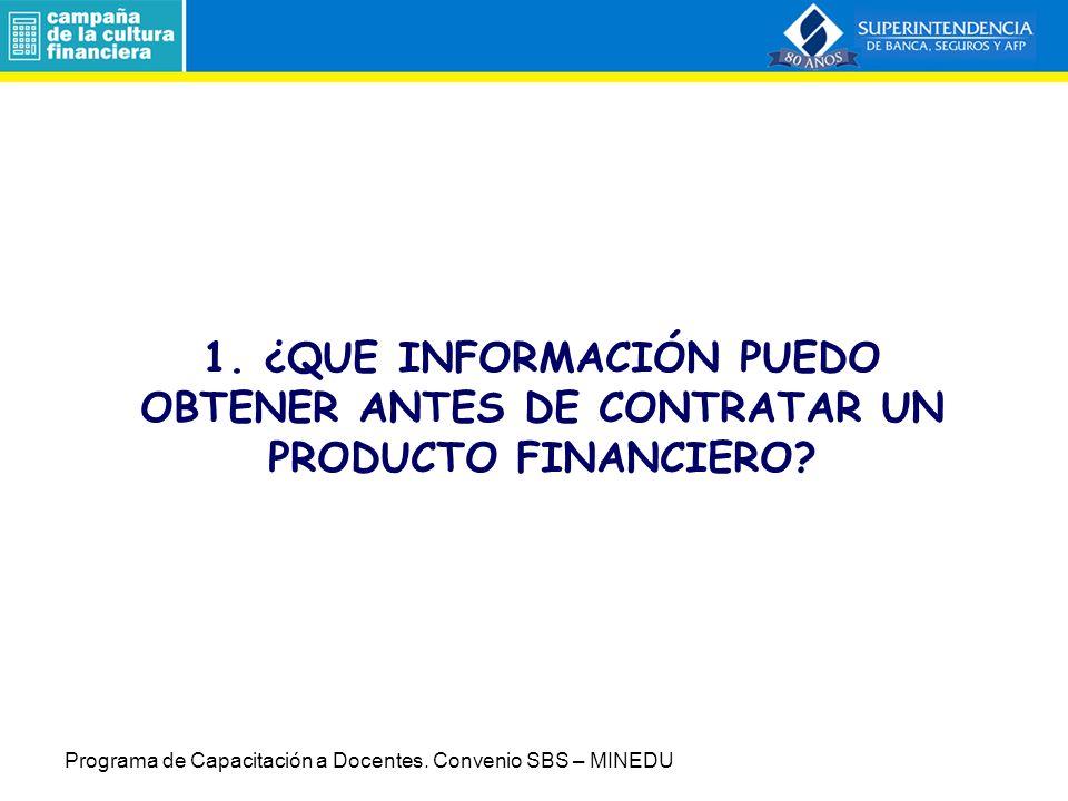 1. ¿QUE INFORMACIÓN PUEDO OBTENER ANTES DE CONTRATAR UN PRODUCTO FINANCIERO