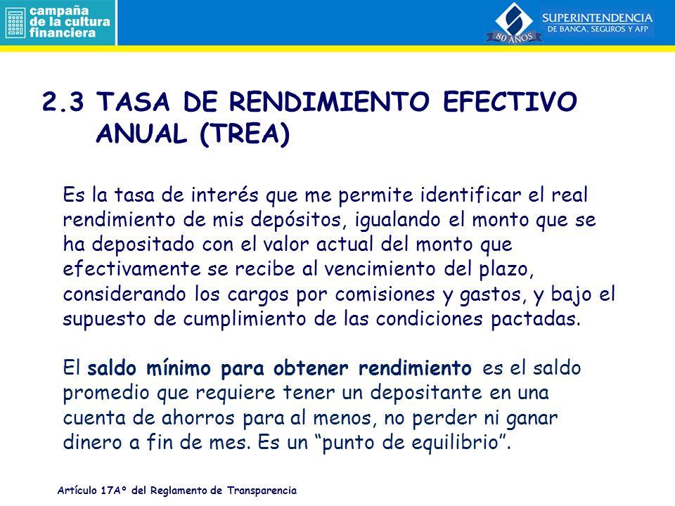 2.3 TASA DE RENDIMIENTO EFECTIVO ANUAL (TREA)