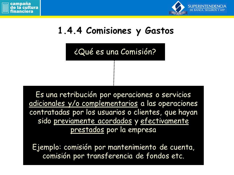 1.4.4 Comisiones y Gastos ¿Qué es una Comisión
