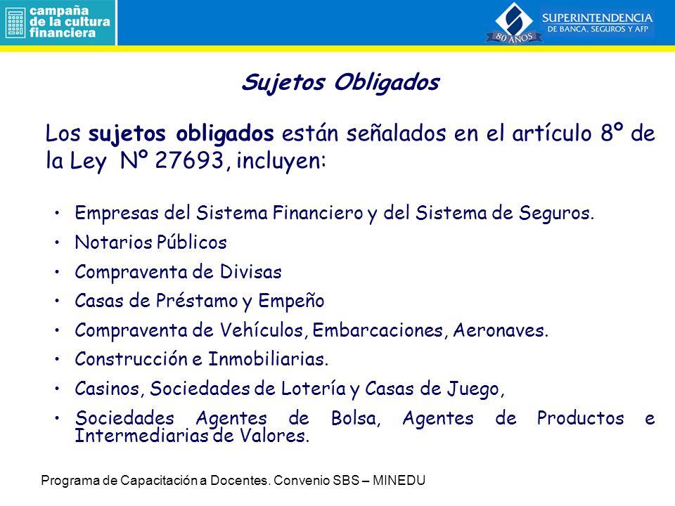Sujetos Obligados Los sujetos obligados están señalados en el artículo 8º de la Ley Nº 27693, incluyen:
