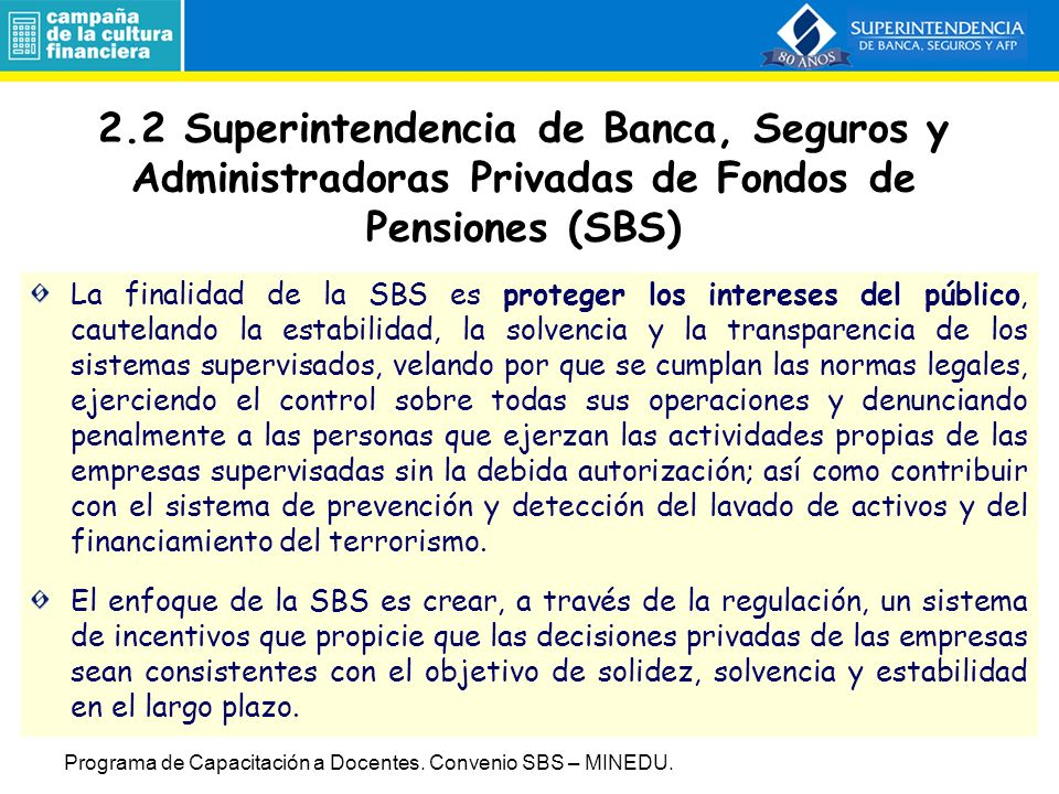 2.2 Superintendencia de Banca, Seguros y Administradoras Privadas de Fondos de Pensiones (SBS)