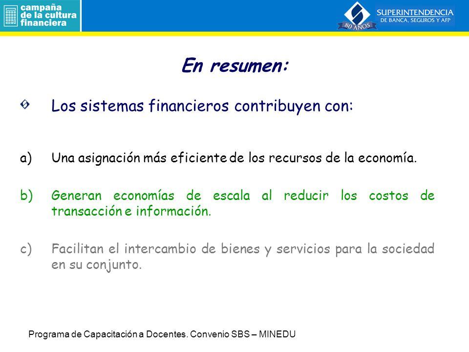 En resumen: Los sistemas financieros contribuyen con: