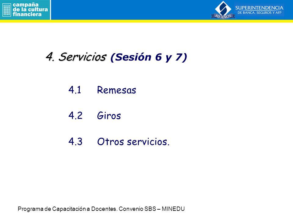 4. Servicios (Sesión 6 y 7) 4.1 Remesas 4.2 Giros 4.3 Otros servicios.