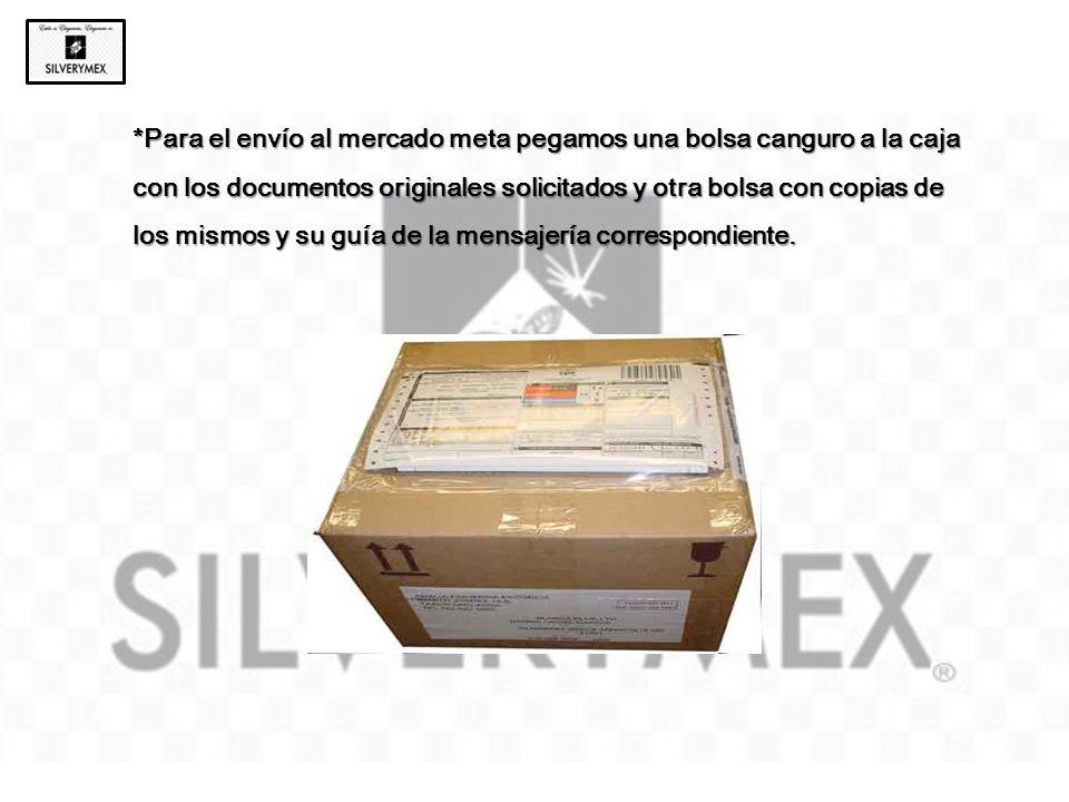 *Para el envío al mercado meta pegamos una bolsa canguro a la caja con los documentos originales solicitados y otra bolsa con copias de los mismos y su guía de la mensajería correspondiente.