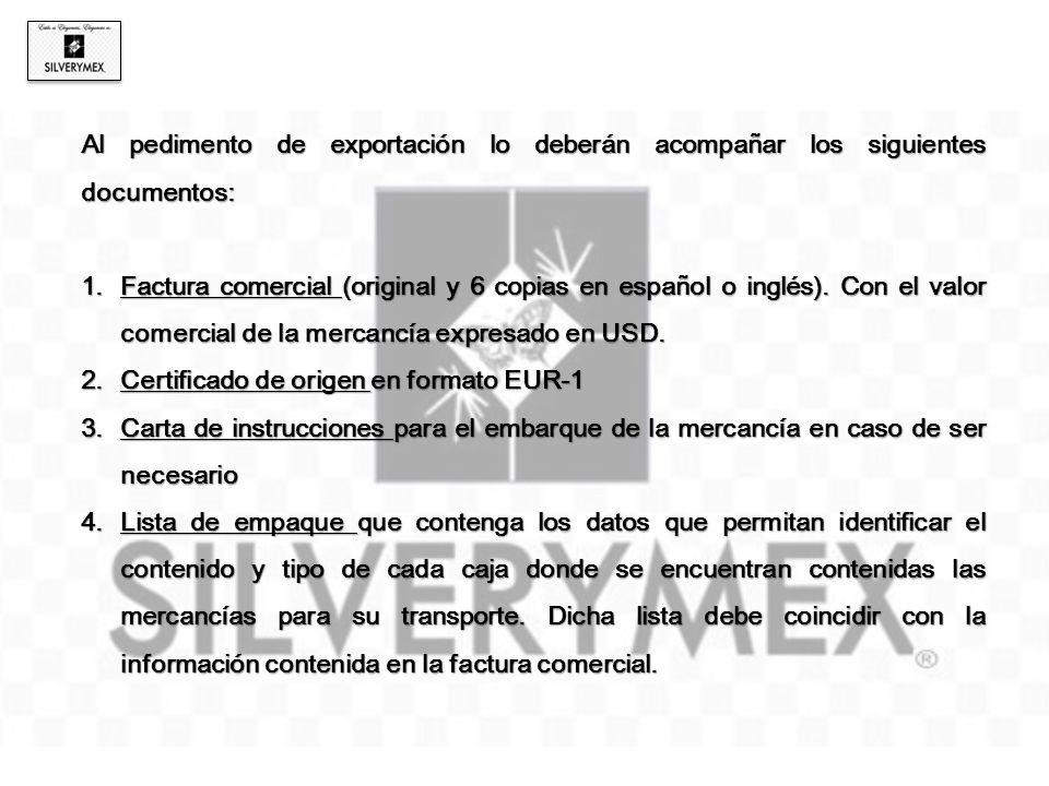 Al pedimento de exportación lo deberán acompañar los siguientes documentos: