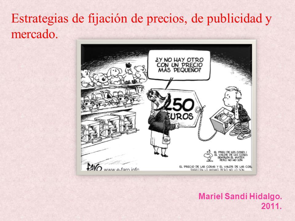 Estrategias de fijación de precios, de publicidad y mercado.